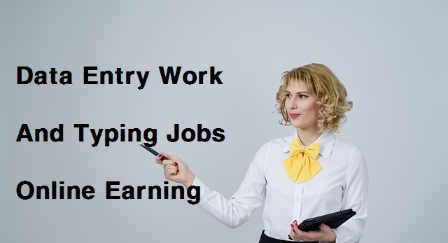 Data Entry Work And Typing Jobs Online Earning