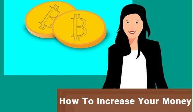 How To Increase Your Money