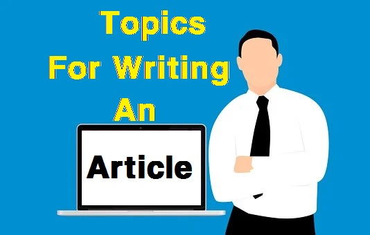 Topics For Writing An Article