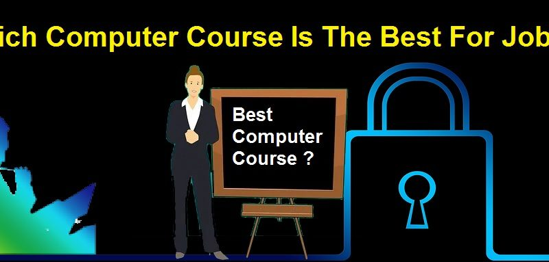 Which Computer Course Is The Best For Jobs