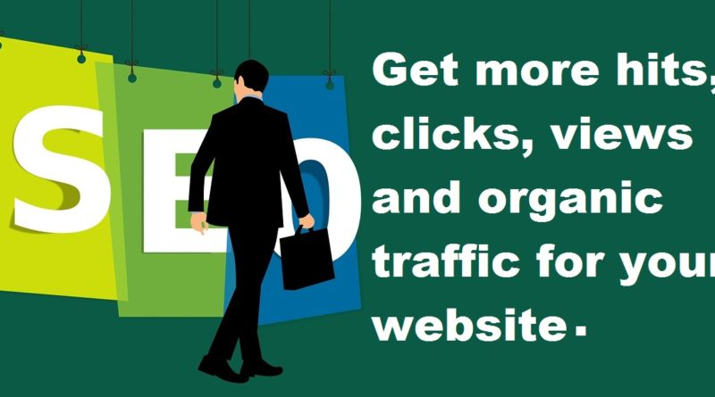 get more hits, clicks, views and organic traffic for your website