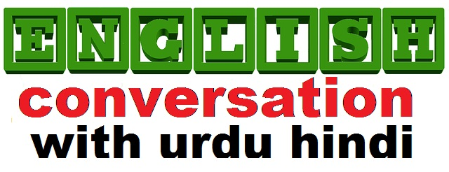 English conversation with urdu hindi
